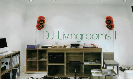 Thelastbeat » djs and their living rooms (part 1)
